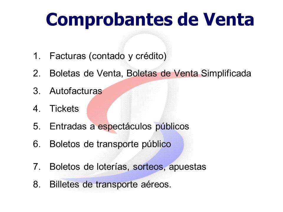 Documentos que deben ser timbrados Comprobantes de Venta: Acreditan la venta de bienes o la prestación de servicios. Documentos Complementarios: Son a