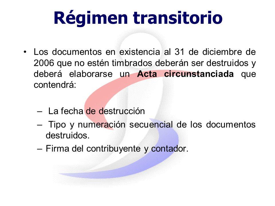 Régimen Transitorio Tendrán validez hasta el 31 de diciembre de 2006: los documentos preimpresos por las empresas gráficas los Tickets de máquinas reg