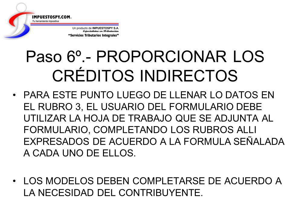 Paso 6º.- PROPORCIONAR LOS CRÉDITOS INDIRECTOS PARA ESTE PUNTO LUEGO DE LLENAR LO DATOS EN EL RUBRO 3, EL USUARIO DEL FORMULARIO DEBE UTILIZAR LA HOJA