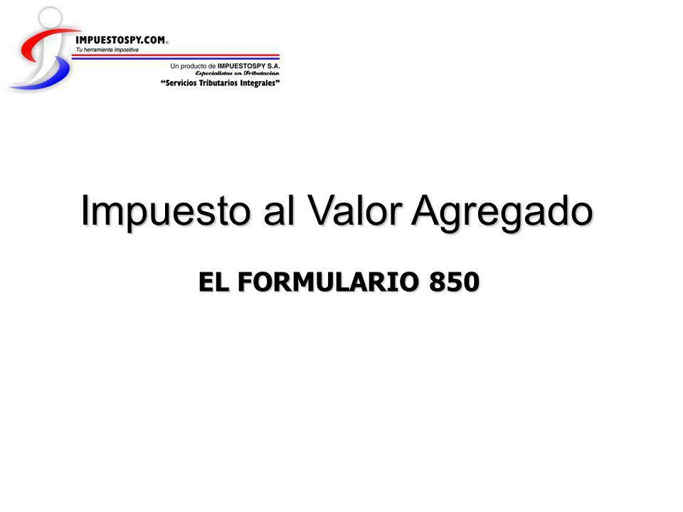 Impuesto al Valor Agregado EL FORMULARIO 850