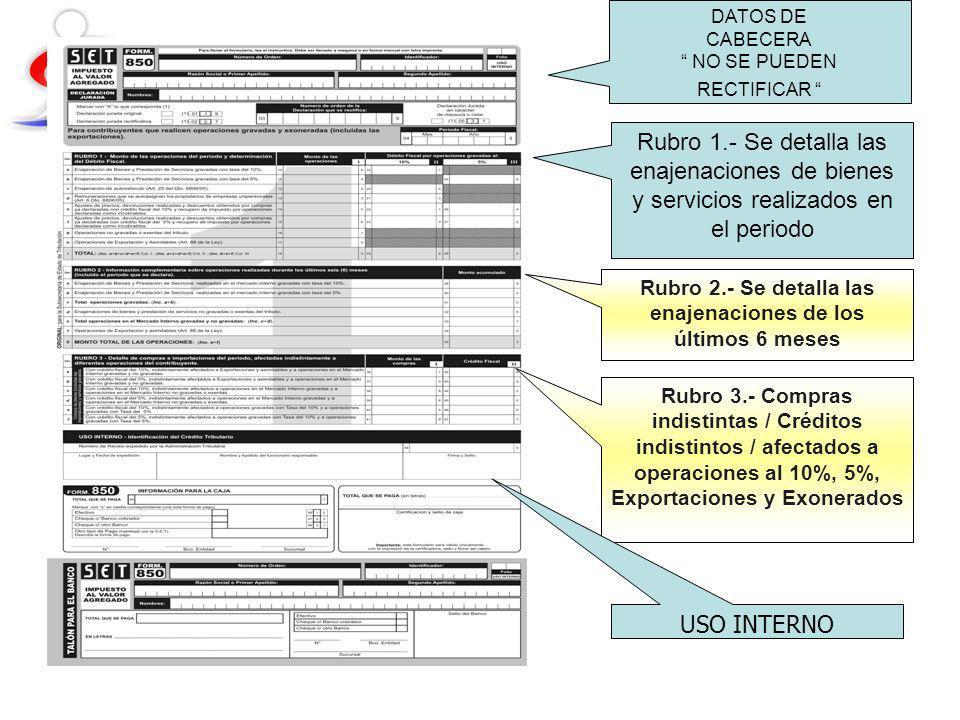 DATOS DE CABECERA NO SE PUEDEN RECTIFICAR Rubro 1.- Se detalla las enajenaciones de bienes y servicios realizados en el periodo Rubro 2.- Se detalla l