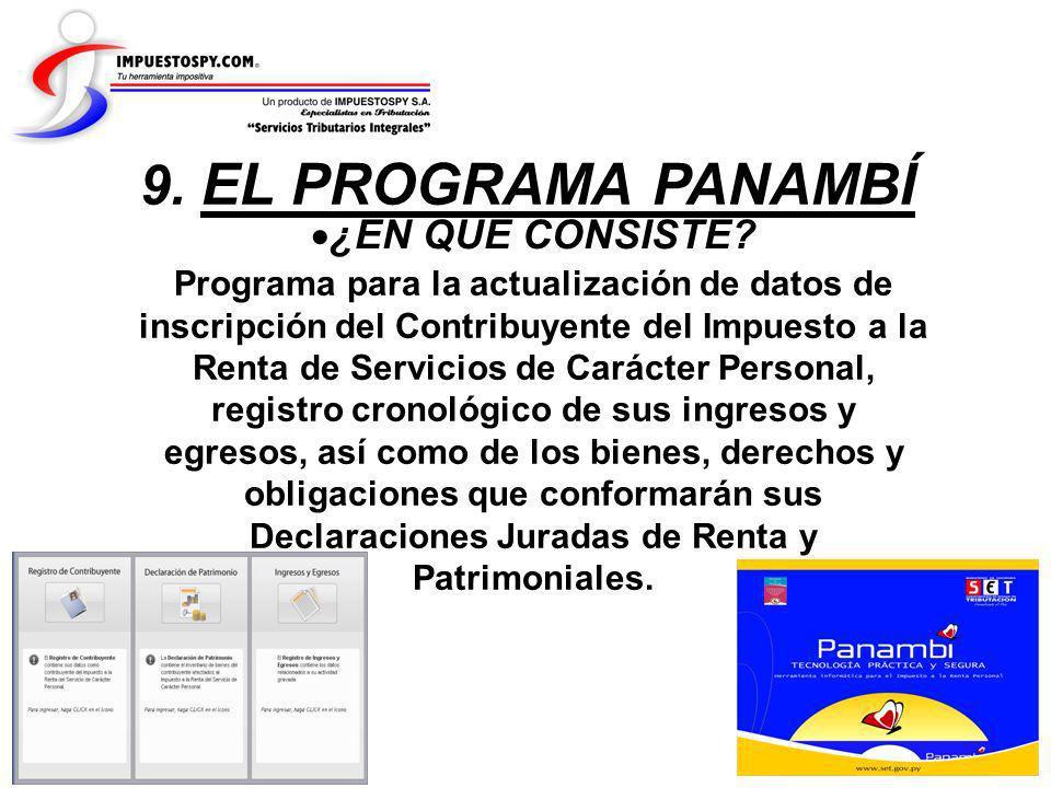 ¿EN QUE CONSISTE? 9. EL PROGRAMA PANAMBÍ Programa para la actualización de datos de inscripción del Contribuyente del Impuesto a la Renta de Servicios