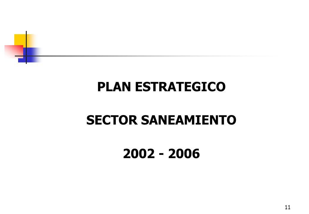 11 PLAN ESTRATEGICO SECTOR SANEAMIENTO 2002 - 2006