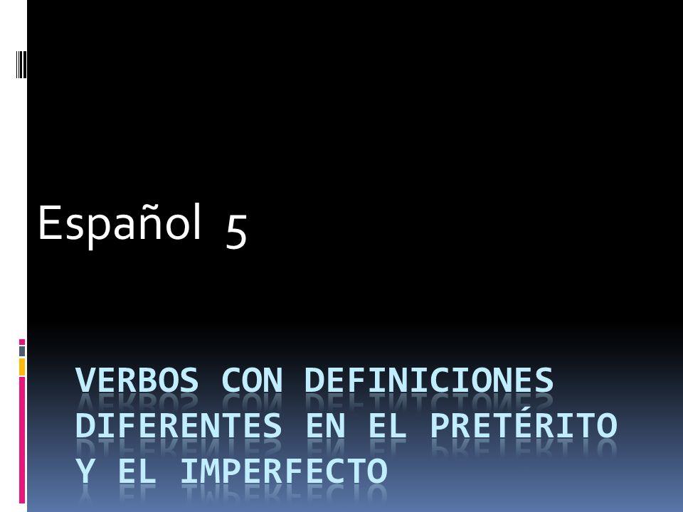 CONOCER PRETERITE DEFINITIONIMPERFECT DEFINITION MET FOR THE FIRST TIME: BEGINNING OF KNOWLEDGE CONOCí A MI MEJOR AMIGA EN LA ESCUELA PRIMARIA.