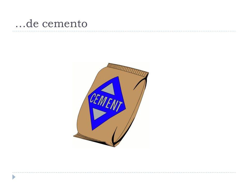 …de cemento