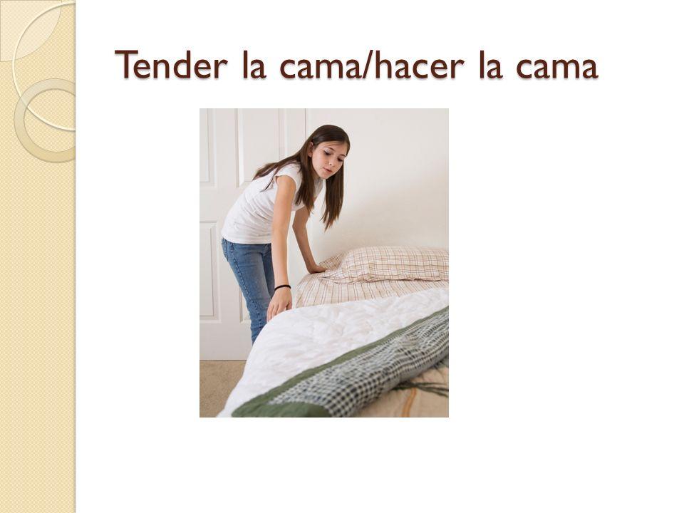 Tender la cama/hacer la cama