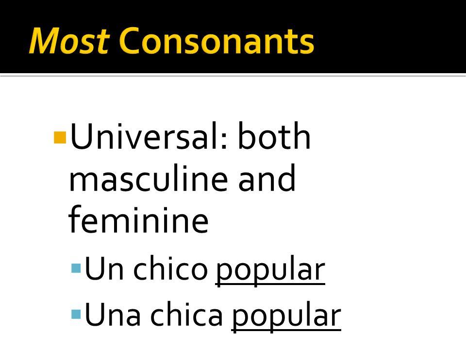 Universal: both masculine and feminine Un chico popular Una chica popular