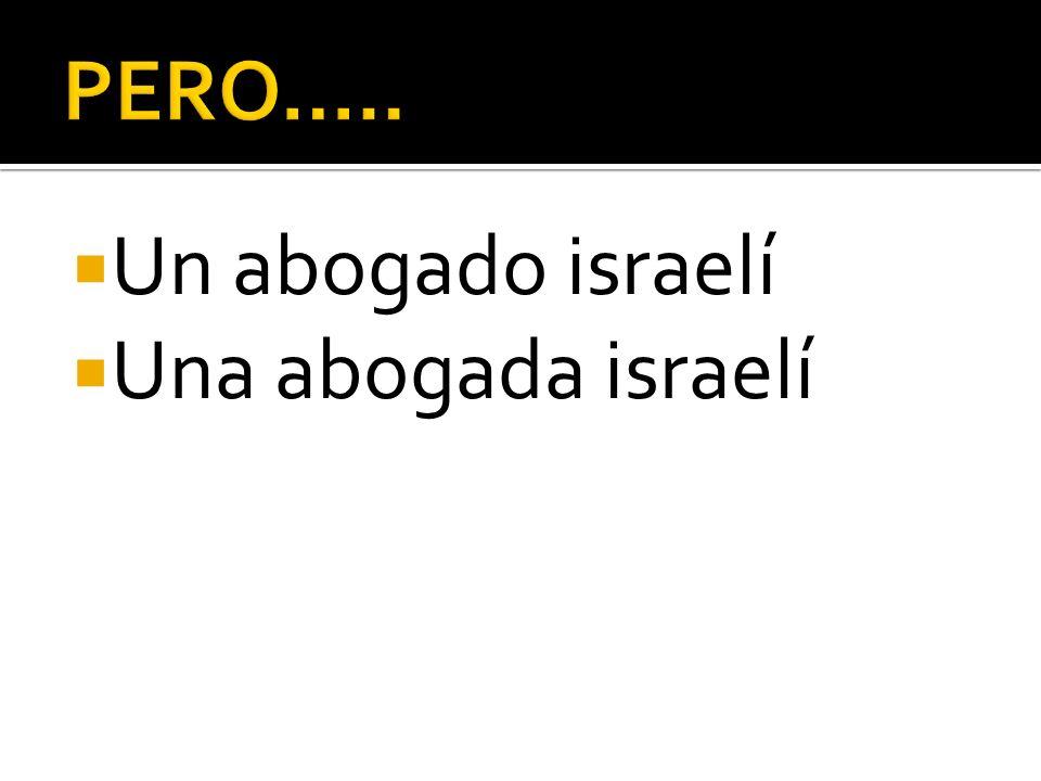 Un abogado israelí Una abogada israelí