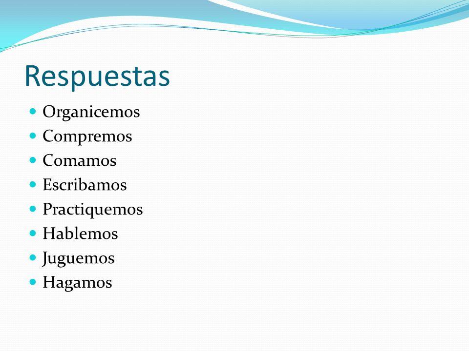Change each verb to a negative nosotros command! Buscar Beber Jugar Ir Ver Empezar Asistir Hacer