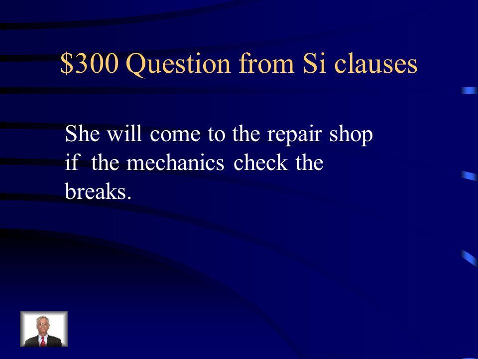 $200 Answer from Si clauses Mi familia se quedaría en un hotel de lujo si tuviera una tarjeta de crédito.