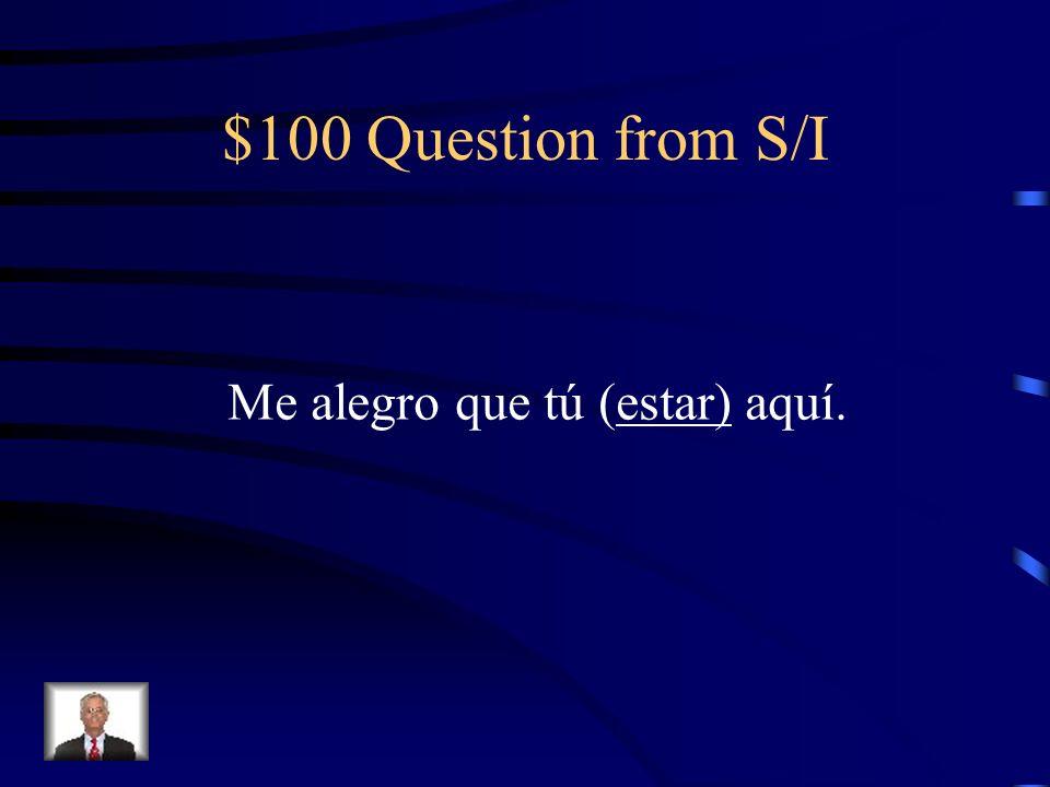 $500 Answer from Si clauses Si ella hubiera llenado el tanque, no habría tenido una avería.