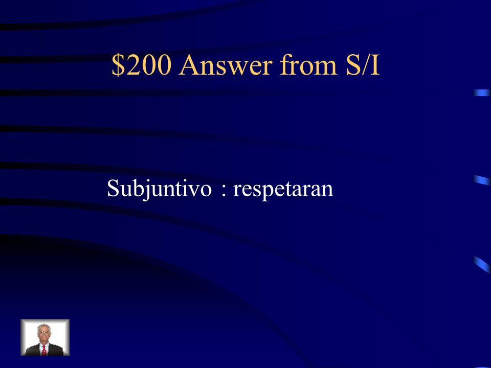 $200 Question from S/I Era dudoso que los estudiantes me (respetar).