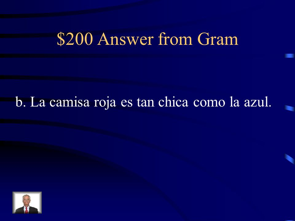 $200 Question from Gram La camisa roja … chica… la azul.