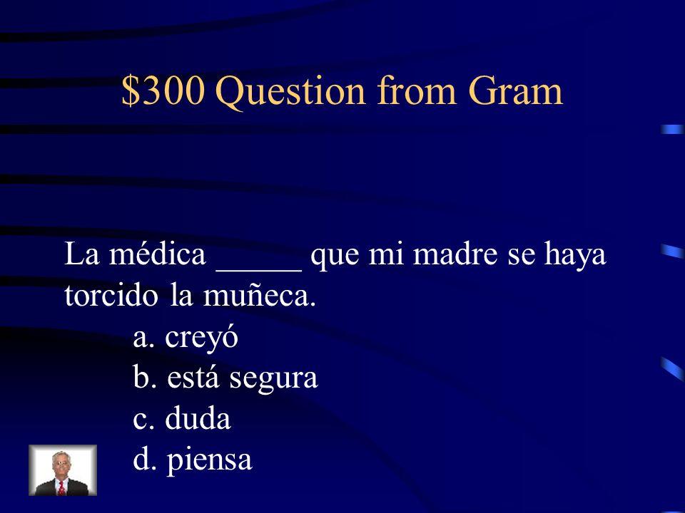 $200 Answer from Gram b. La camisa roja es tan chica como la azul.