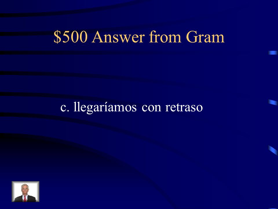 $500 Question from Gram El piloto anunció que … a.