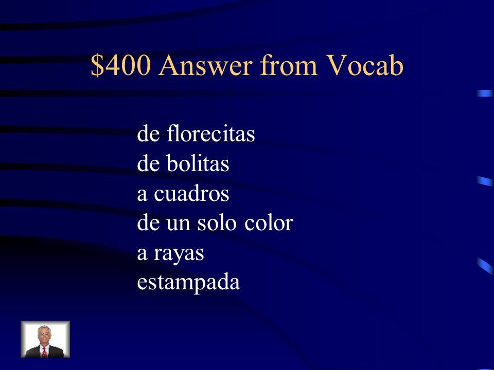 $400 Answer from Vocab de florecitas de bolitas a cuadros de un solo color a rayas estampada
