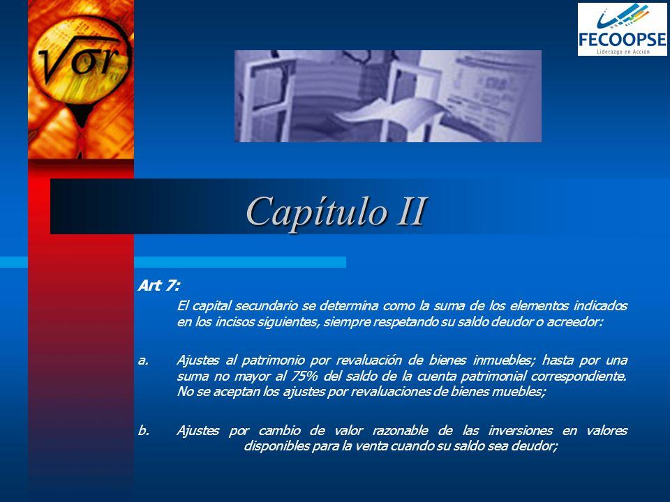 Art 7: El capital secundario se determina como la suma de los elementos indicados en los incisos siguientes, siempre respetando su saldo deudor o acre