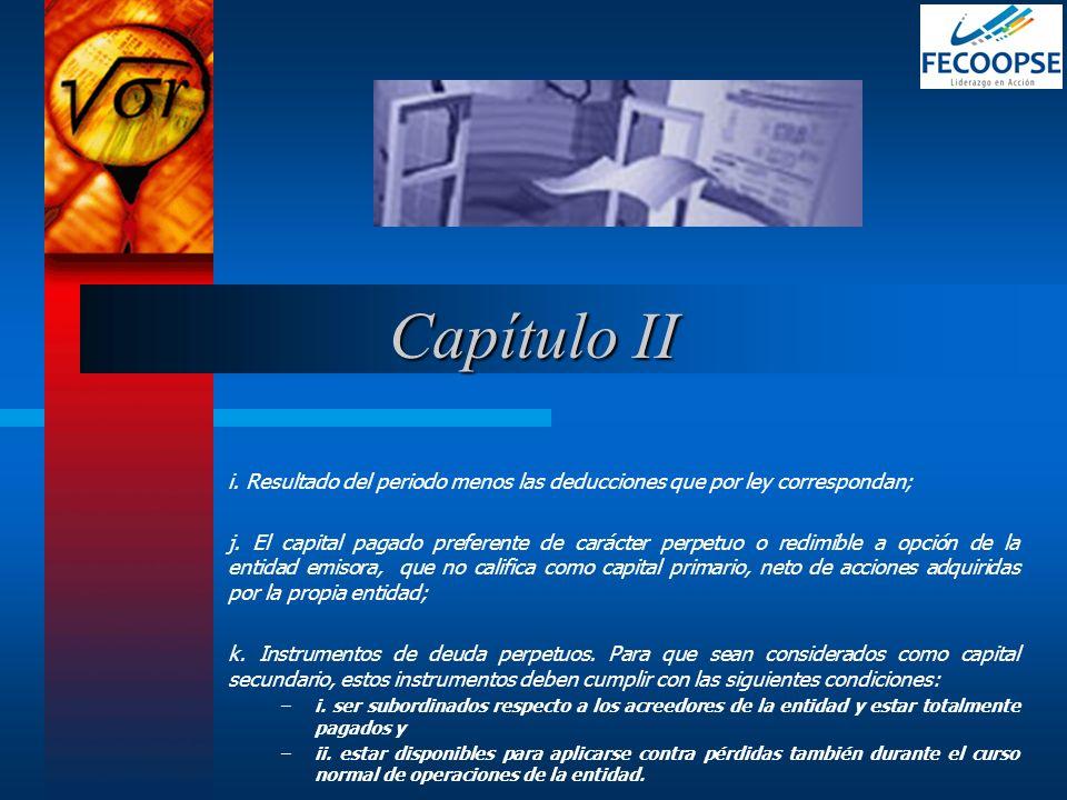 i. Resultado del periodo menos las deducciones que por ley correspondan; j. El capital pagado preferente de carácter perpetuo o redimible a opción de