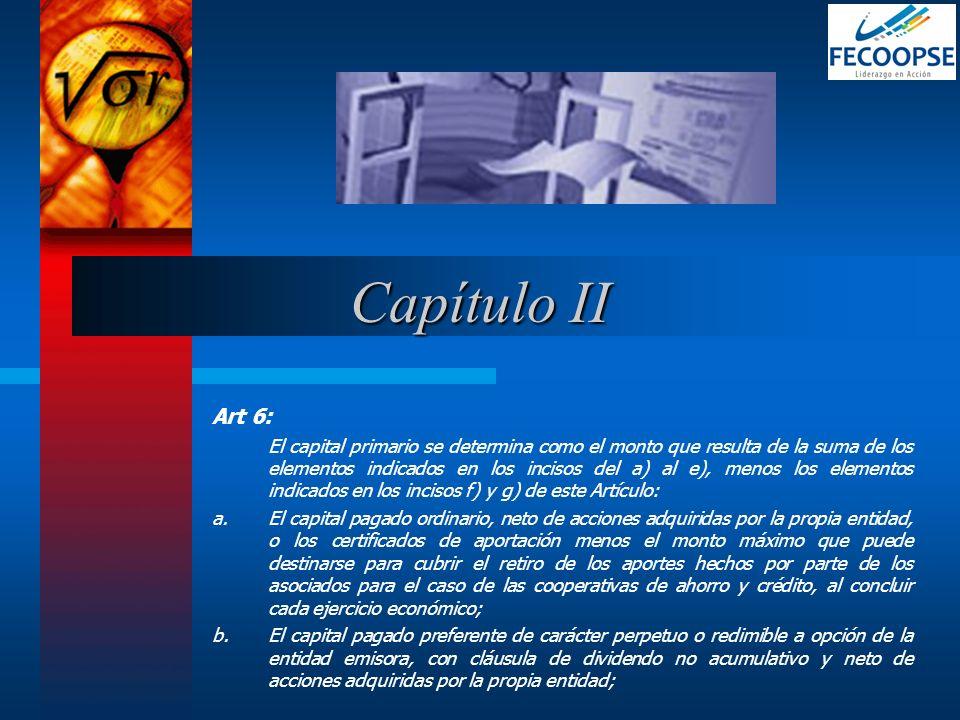 Art 6: El capital primario se determina como el monto que resulta de la suma de los elementos indicados en los incisos del a) al e), menos los element