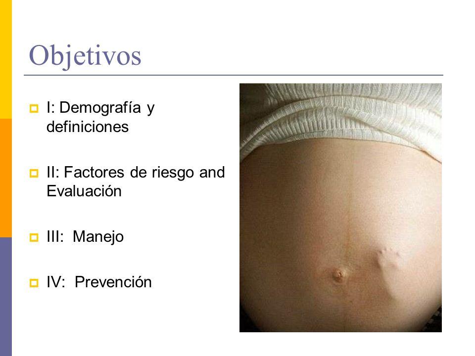 Objetivos I: Demografía y definiciones II: Factores de riesgo and Evaluación III: Manejo IV: Prevención