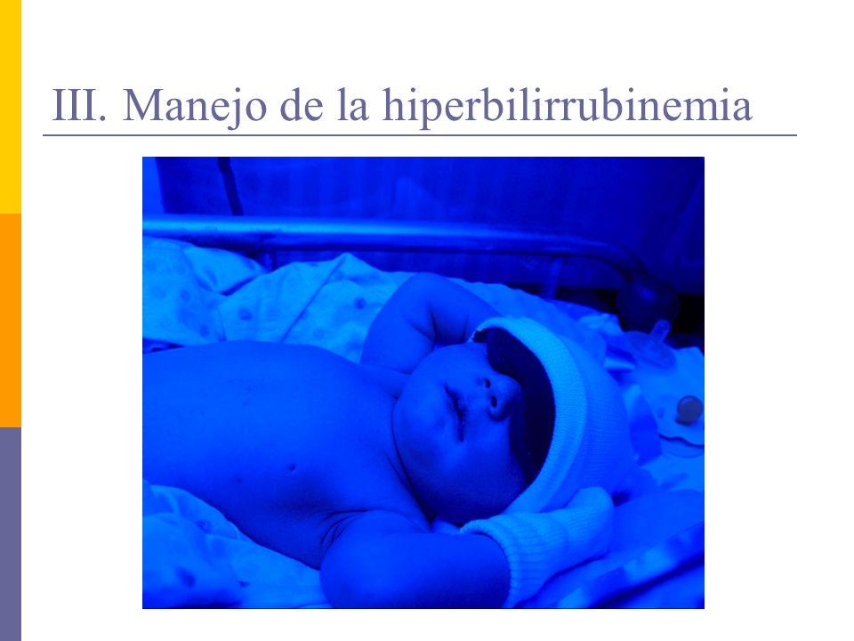 III. Manejo de la hiperbilirrubinemia