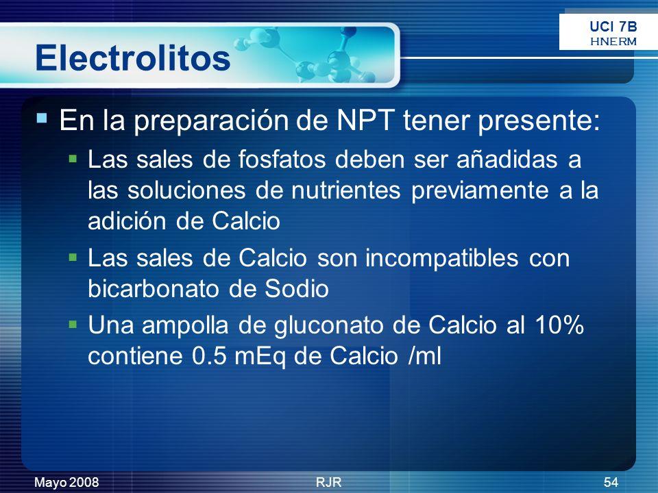 Mayo 2008RJR54 Electrolitos En la preparación de NPT tener presente: Las sales de fosfatos deben ser añadidas a las soluciones de nutrientes previamen