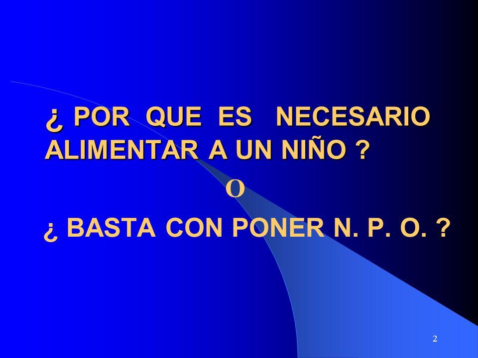 93 NIÑO CRITICO IV SI UNO APORTE NUTRIENTES GASTO PARA ALMACENAR EXCESO DE ENERGIA (CONTRAPRODUCENTE ).