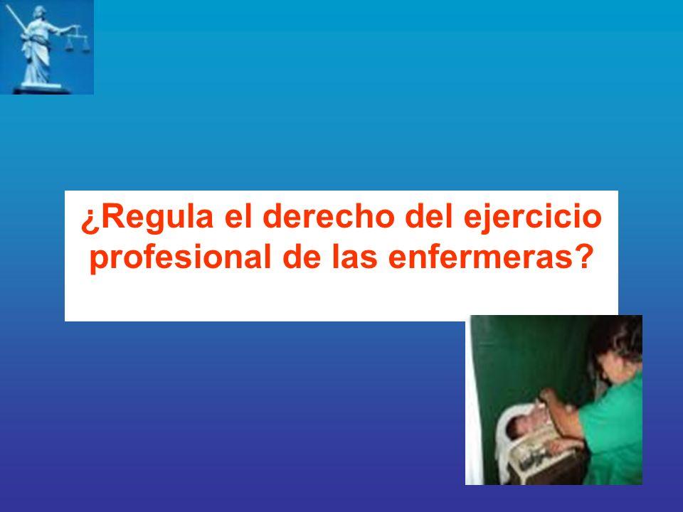 ¿Cómo regula el derecho del ejercicio profesional de las enfermeras?