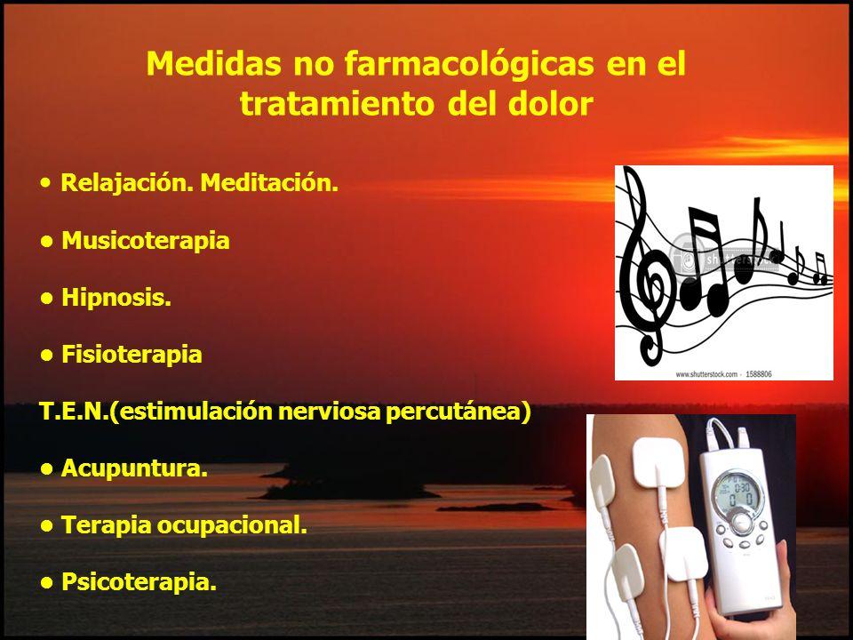 Relajación. Meditación. Musicoterapia Hipnosis. Fisioterapia T.E.N.(estimulación nerviosa percutánea) Acupuntura. Terapia ocupacional. Psicoterapia. M