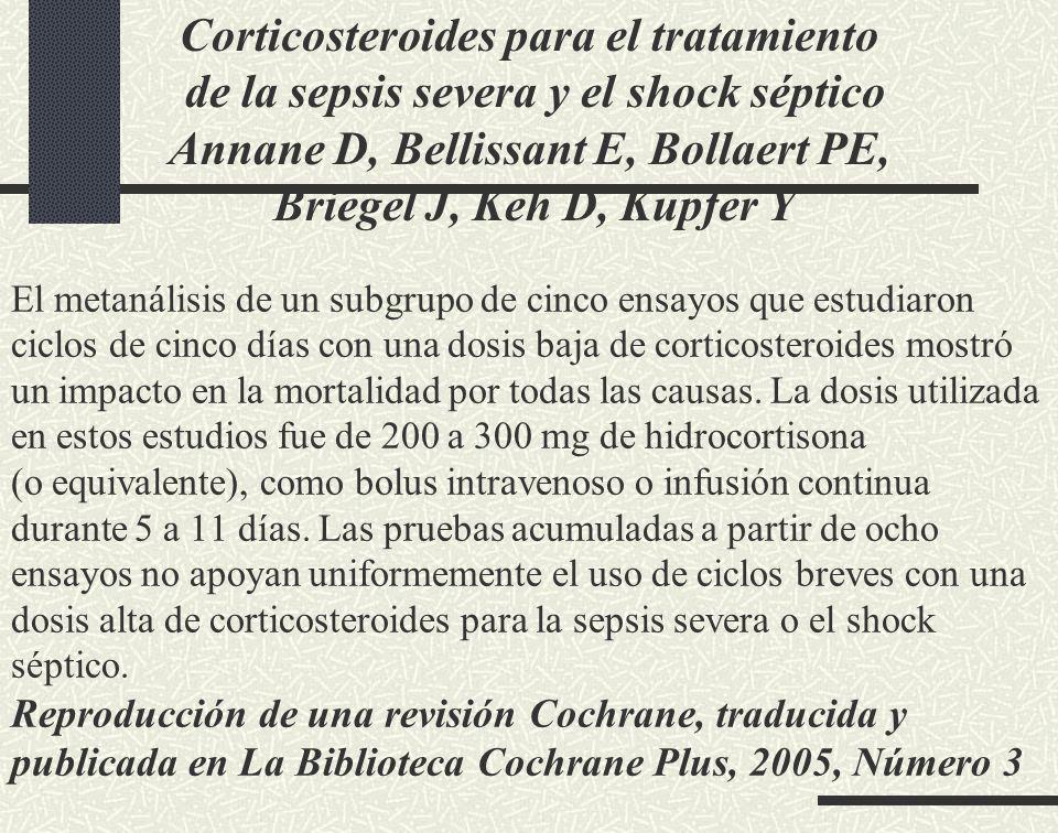 El metanálisis de un subgrupo de cinco ensayos que estudiaron ciclos de cinco días con una dosis baja de corticosteroides mostró un impacto en la mort