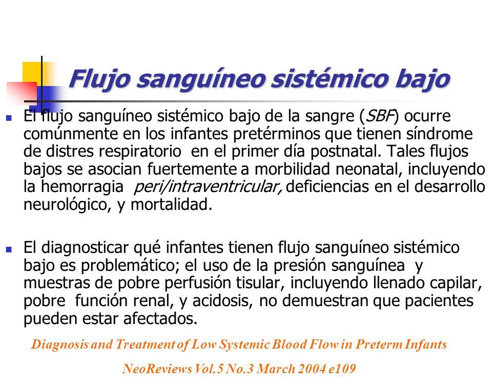 Flujo sanguíneo sistémico bajo El flujo sanguíneo sistémico bajo de la sangre (SBF) ocurre comúnmente en los infantes pretérminos que tienen síndrome