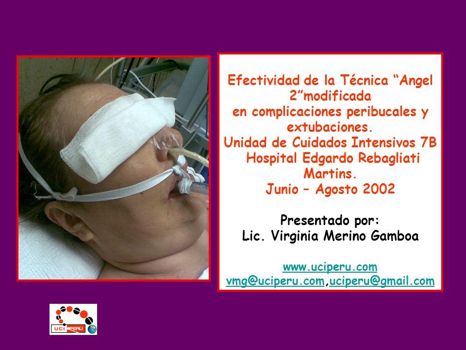 Efectividad de la Técnica Angel 2modificada en complicaciones peribucales y extubaciones. Unidad de Cuidados Intensivos 7B Hospital Edgardo Rebagliati