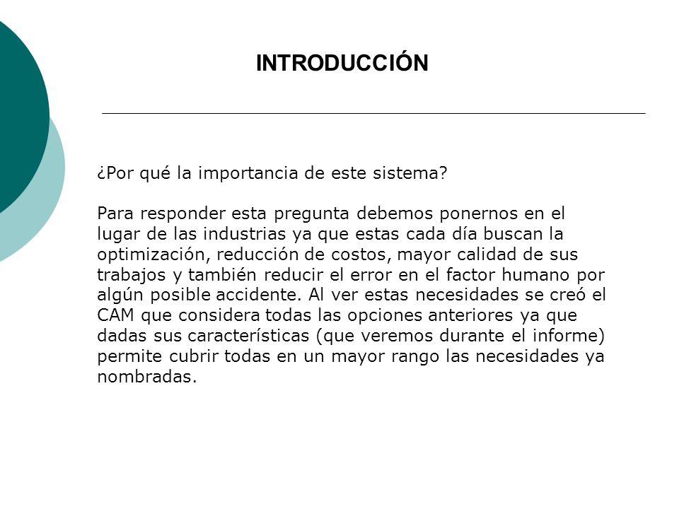 CAM CAM es una sigla en inglés que significa Computer Aided Manufacturing o en español Manufactura Asistida por Computadora.