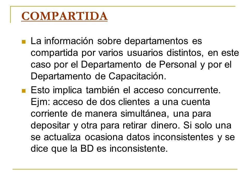 COMPARTIDA La información sobre departamentos es compartida por varios usuarios distintos, en este caso por el Departamento de Personal y por el Depar