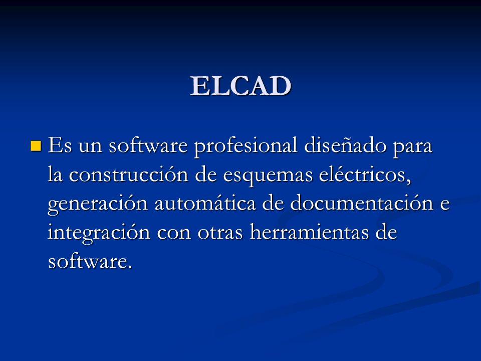 ELCAD Es un software profesional diseñado para la construcción de esquemas eléctricos, generación automática de documentación e integración con otras herramientas de software.