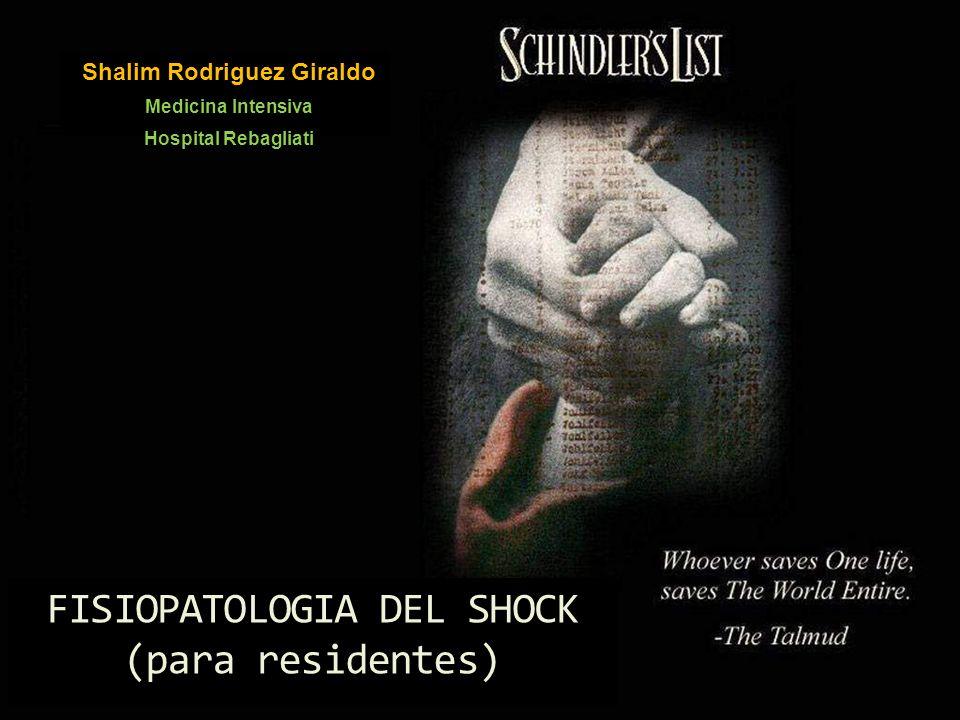 FISIOPATOLOGIA DEL SHOCK (para residentes) Shalim Rodriguez Giraldo Medicina Intensiva Hospital Rebagliati
