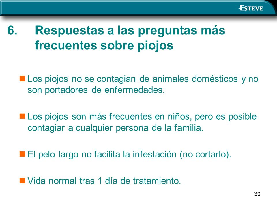 30 Los piojos no se contagian de animales domésticos y no son portadores de enfermedades.