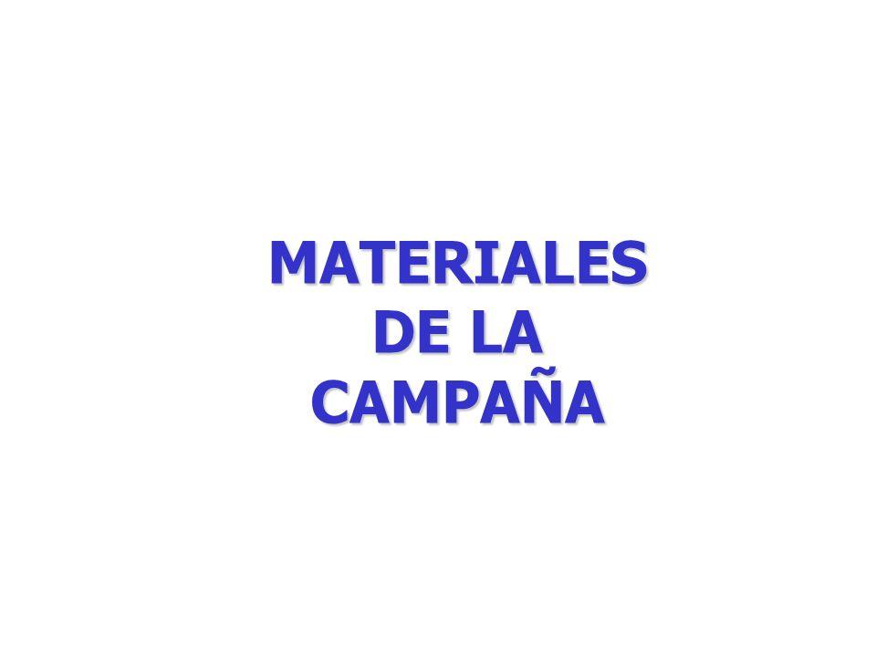 MATERIALES DE LA CAMPAÑA