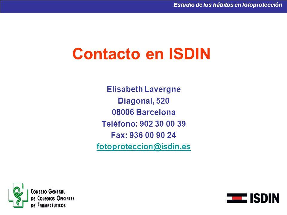 Contacto en ISDIN Elisabeth Lavergne Diagonal, 520 08006 Barcelona Teléfono: 902 30 00 39 Fax: 936 00 90 24 fotoproteccion@isdin.es Estudio de los háb