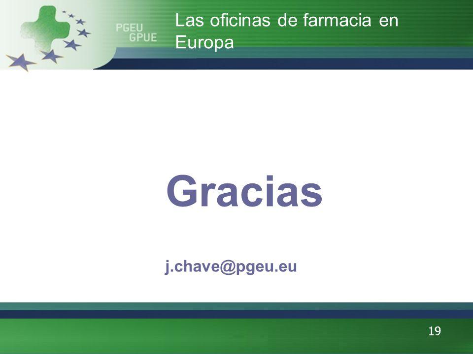 19 Gracias j.chave@pgeu.eu Las oficinas de farmacia en Europa