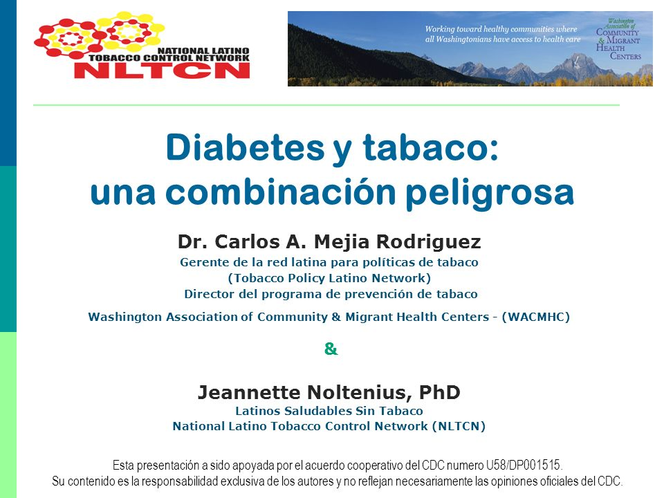 Diabetes y tabaco: una combinación peligrosa Dr. Carlos A. Mejia Rodriguez Gerente de la red latina para políticas de tabaco (Tobacco Policy Latino Ne