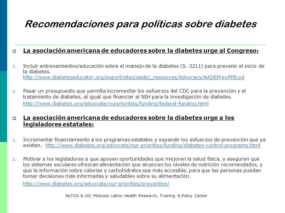 Recomendaciones para políticas sobre diabetes La asociación americana de educadores sobre la diabetes urge al Congreso: 1. Incluir entrenamientos/educ