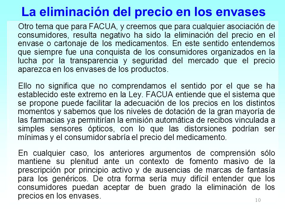 10 La eliminación del precio en los envases Otro tema que para FACUA, y creemos que para cualquier asociación de consumidores, resulta negativo ha sid