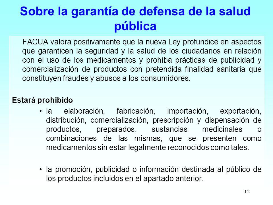 12 Sobre la garantía de defensa de la salud pública FACUA valora positivamente que la nueva Ley profundice en aspectos que garanticen la seguridad y l