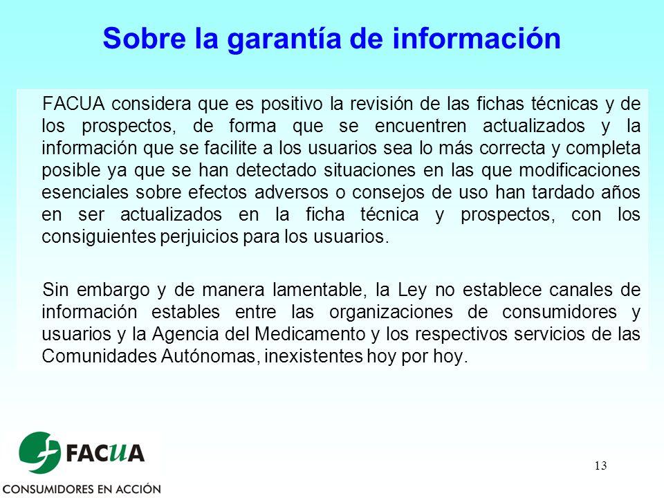 13 Sobre la garantía de información FACUA considera que es positivo la revisión de las fichas técnicas y de los prospectos, de forma que se encuentren