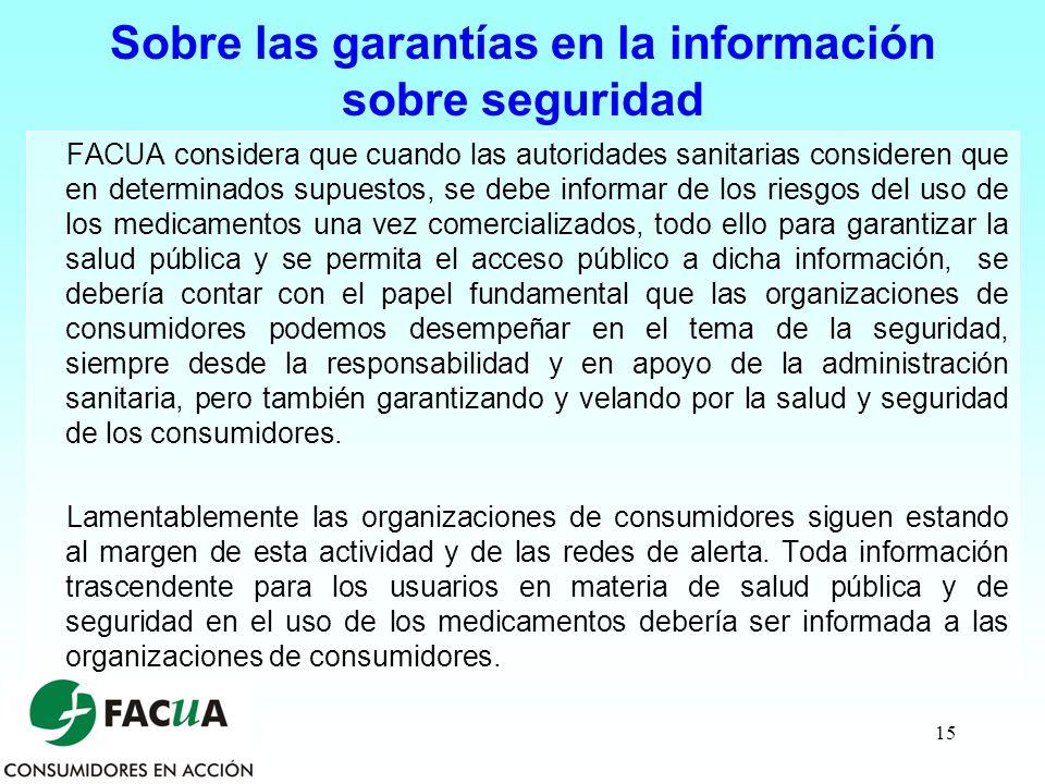 15 Sobre las garantías en la información sobre seguridad FACUA considera que cuando las autoridades sanitarias consideren que en determinados supuesto