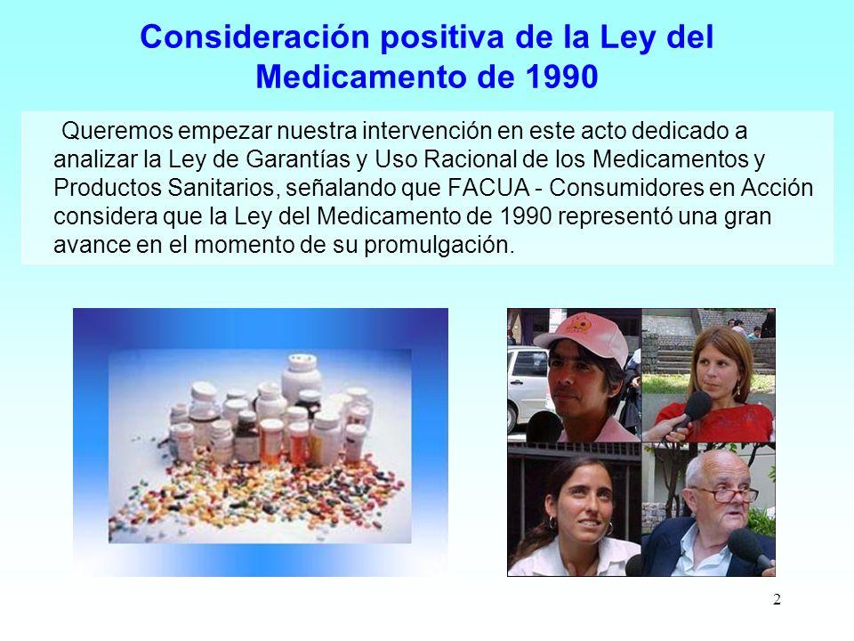 2 Consideración positiva de la Ley del Medicamento de 1990 Queremos empezar nuestra intervención en este acto dedicado a analizar la Ley de Garantías