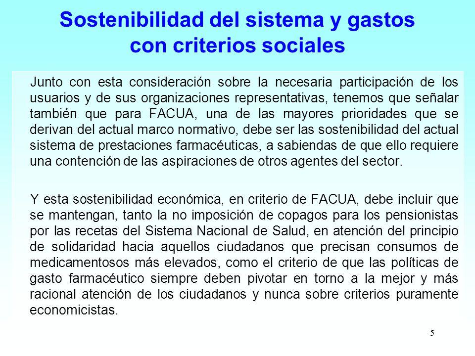 5 Sostenibilidad del sistema y gastos con criterios sociales Junto con esta consideración sobre la necesaria participación de los usuarios y de sus or