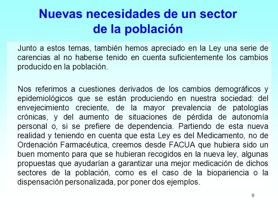 9 Nuevas necesidades de un sector de la población Junto a estos temas, también hemos apreciado en la Ley una serie de carencias al no haberse tenido e