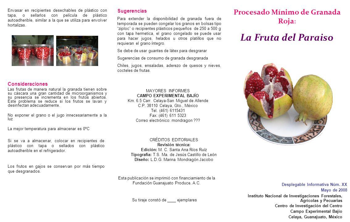 Procesado Mínimo de Granada Roja : La Fruta del Paraiso Desplegable Informativa Núm. XX Mayo de 2008 Instituto Nacional de Investigaciones Forestales,